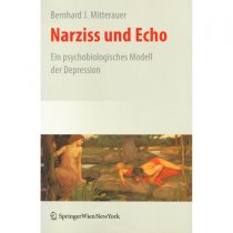 Narcissus and Echo: A Psychobiological Model of Depression (2009)